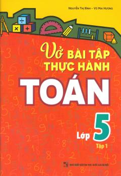 Vở Bài Tập Thực Hành Toán Lớp 5 - Tập 1