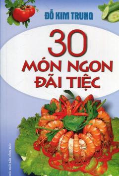 30 Món Ngon Đãi Tiệc
