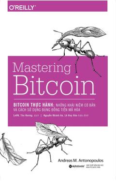 Bitcoin Thực Hành: Những Khái Niệm Cơ Bản Và Cách Sử Dụng Đúng Đồng Tiền Mã Hóa