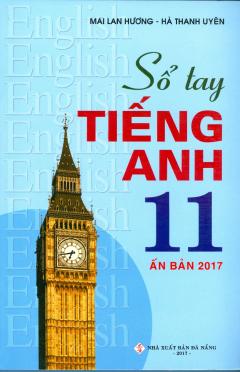 Sổ Tay Tiếng Anh 11 (Ấn Bản 2017)