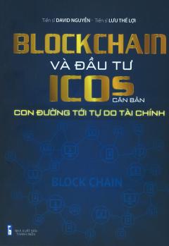 Ebook Blockchain Và Đầu Tư ICOs Căn Bản - Con Đường Tới Tự Do Tài Chính PDF