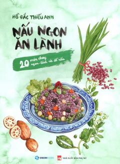 Nấu Ngon Ăn Lành - 20 Món Chay, Ngon - Lành Và Dễ Nấu
