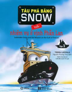 Tàu Phá Băng Snow Và Nhiệm Vụ Ở Vịnh Phần Lan (Tập 1)