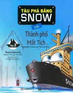 Tàu Phá Băng Snow Và Thành Phố Mất Tích (Tập 3)
