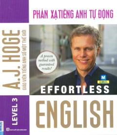 Effortless English - Phản Xạ Tiếng Anh Tự Động (Level 3)