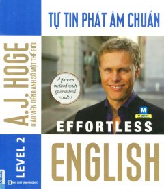 Effortless English - Tự Tin Phát Âm Chuẩn (Level 2)