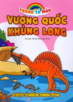 Tranh Tô Màu Vương Quốc Khủng Long - Cuộc Chiến Sinh Tồn