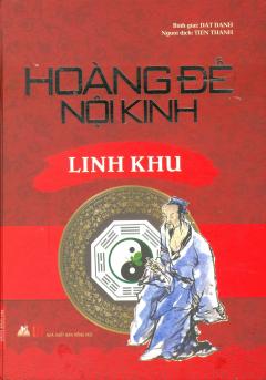 Hoàng Đế Nội Kinh - Linh Khu ( Tái Bản 2020)