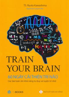 Train Your Brain - 60 Ngày Cải Thiện Trí Não
