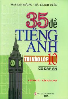 35 Đề Tiếng Anh Thi Vào Lớp 10 (Có Đáp Án)