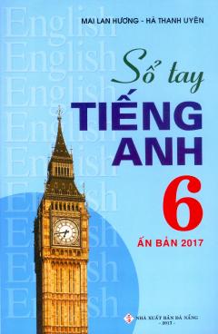Sổ Tay Tiếng Anh 6 (Ấn Bản 2017)