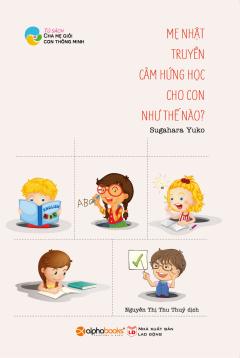 Mẹ Nhật Truyền Cảm Hứng Học Cho Con Như Thế Nào? (Tái Bản 2017)