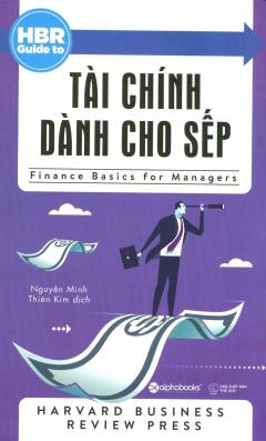 HBR Guide To - Tài Chính Dành Cho Sếp (Tái Bản 2017)