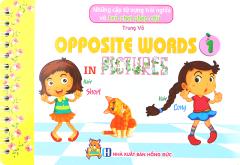 Những Cặp Từ Vựng Trái Nghĩa Và Trò Chơi Ghép Chữ - Opposite Words In Pictures 1