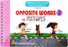 Những Cặp Từ Vựng Trái Nghĩa Và Trò Chơi Ghép Chữ - Opposite Words In Pictures 2