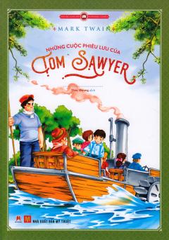Những Cuộc Phiêu Lưu Của Tom Sawyer (Tái Bản 2017)
