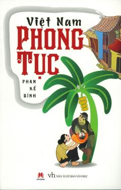 Việt Nam Phong Tục (Tái Bản 2016)
