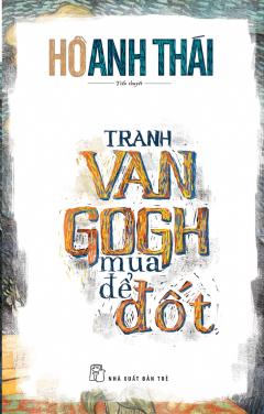 Tranh Van Gogh Mua Để Đốt