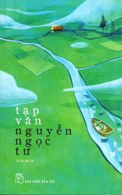 Tạp Văn Nguyễn Ngọc Tư (Tái Bản 2018)