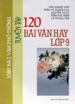 Tuyển tập 120 bài văn hay lớp 9