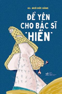 """Để Yên Cho Bác Sĩ """"Hiền"""""""