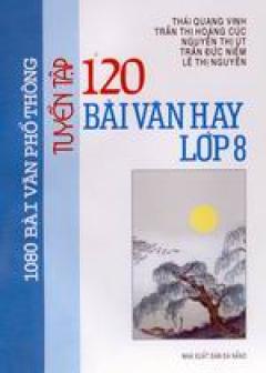 Tuyển tập 120 bài văn hay lớp 8