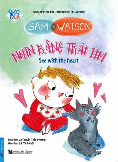 Sam & Watson - Nhìn Bằng Trái Tim