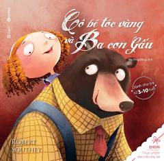 Ehon - Thực Phẩm Tâm Hồn Cho Bé: Cô Bé Tóc Vàng Và Ba Con Gấu (Song Ngữ)