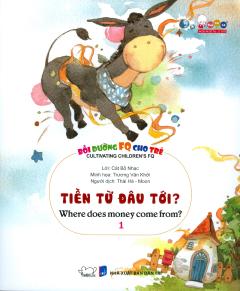 Bồi Dưỡng FQ Cho Trẻ - Tập 1: Tiền Từ Đâu Tới?