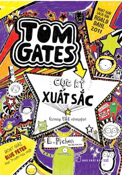 Tom Gates Cục Kỳ Xuất Sắc (Trong Vài Chuyện)