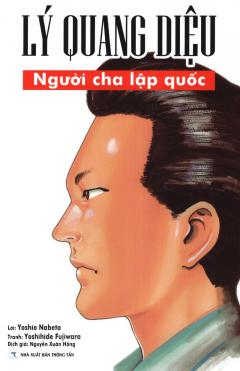 Lý Quang Diệu - Người Cha Lập Quốc