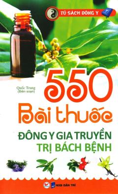 550 Bài Thuốc Đông Y Gia Truyền Trị Bách Bệnh