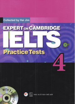 Expert On Cambridge IELTS Practice Tests 4 (Kèm 1 CD)