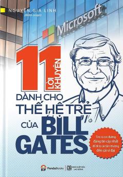 11 Lời Khuyên Dành Cho Thế Hệ Trẻ Của Bill Gates (Tái Bản 2018)