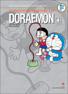 Fujiko F Fujio Đại Tuyển Tập - Doraemon Truyện Ngắn (Tập 4)