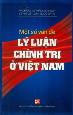 Một Số Vấn Đề Lý Luận Chính Trị Ở Việt Nam