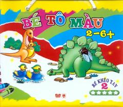 Bé Tô Màu 2-6+ (Bé Khéo Tay 2) - Trọn Bộ 6 Cuốn