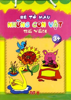 Bé Tô Màu Những Con Vật Bé Yêu 3+ (Trọn Bộ 3 Cuốn)