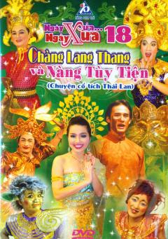 Ngày Xửa Ngày Xưa 18 - Chàng Lang Thang Và Nàng Tùy Tiện (DVD Chuyện Cổ Tích Thái Lan)