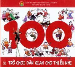 100 Trò Chơi Dân Gian Cho Thiếu Nhi