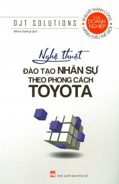 Nghệ Thuật Đào Tạo Nhân Sự Theo Phong Cách Toyota