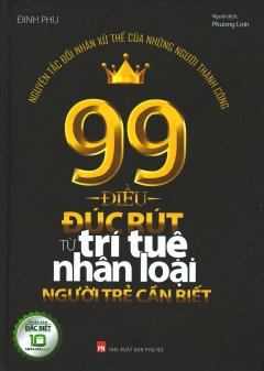 99 Điều Đúc Rút Từ Trí Tuệ Nhân Loại Người Trẻ Cần Biết (Bìa Cứng)