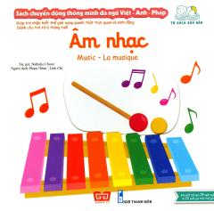 Sách Chuyển Động Thông Minh Đa Ngữ Việt - Anh - Pháp: Âm Nhạc