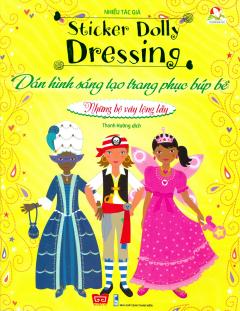 Dán Hình Sáng Tạo Trang Phục Búp Bê - Những Bộ Váy Lộng Lẫy (Tái Bản 2017)