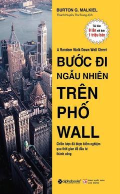 Bước Đi Ngẫu Nhiên Trên Phố Wall (Tái Bản 2018)