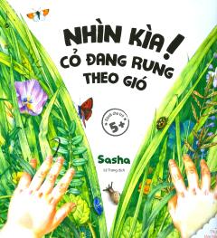 Ehon - Thực Phẩm Tâm Hồn Cho Bé - Nhìn Kìa! Cỏ Đang Rung Theo Gió