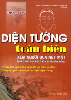 Diện Tướng Toàn Biên - Xem Người Qua Nét Mặt - Tuyệt Học Văn Hóa Thần Bí Phương Đông
