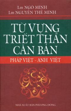 Từ Vựng Triết Thần Căn Bản (Pháp Việt - Anh Việt)