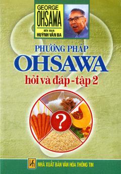 Phương Pháp Ohsawa Hỏi Và Đáp - Tập 2