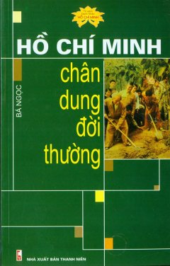 Hồ Chí Minh Chân Dung Đời Thường